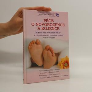 náhled knihy - Péče o novorozence a kojence : maminčin domácí lékař