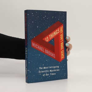 náhled knihy - 13 things that don't make sense : the most intriguing scientific mysteries of our time
