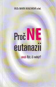 náhled knihy - Proč NE euthanazii aneb Být, či nebýt?