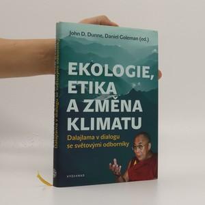 náhled knihy - Ekologie, etika a změna klimatu : Dalajlama v dialogu se světovými odborníky