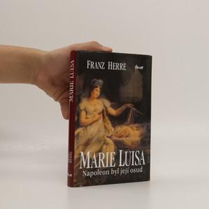 náhled knihy - Marie Luisa : Napoleon byl její osud