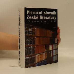 náhled knihy - Příruční slovník české literatury. Od počátků do r. 1945