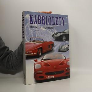 náhled knihy - Kabriolety. Historie a vývoj automobilů snů