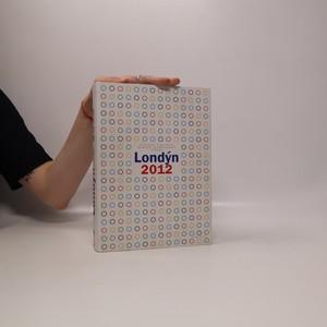 náhled knihy - Londýn 2012 : oficiální publikace Českého olympijského výboru