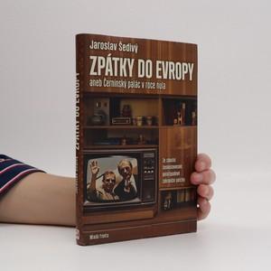 náhled knihy - Zpátky do Evropy aneb Černínský palác v roce nula : za zákulisí československé polistopadové zahraniční politiky, Jaroslav Šedivý Černínský palác v roce nula
