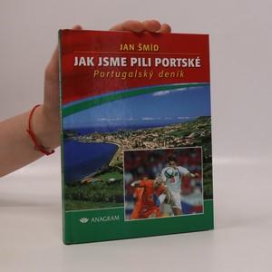 náhled knihy - Jak jsme pili portské. Portugalský deník