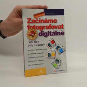 náhled knihy - Začínáme fotografovat digitálně : rady, tipy, triky a návody