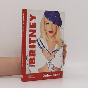 náhled knihy - Britney Spears. Úplně nahá