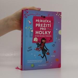 náhled knihy - Příručka přežití pro holky : (které nejsou včerejší) : 100% pro holky
