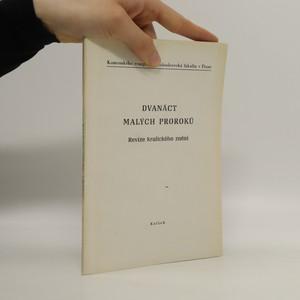 náhled knihy - Dvanáct malých proroků : revize kralického znění