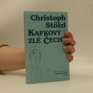 náhled knihy - Kafkovy zlé Čechy. K sociální historii pražského žida