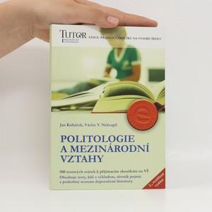 náhled knihy - Politologie a mezinárodní vztahy : 500 testových otázek k přijímacím zkouškám na VŠ