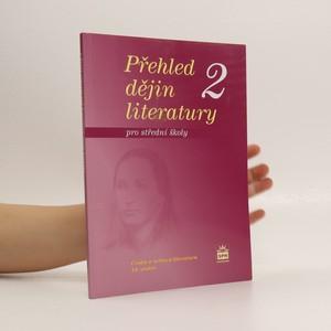 náhled knihy - Přehled dějin literatury pro střední školy 2. Česká a světová literatura 19. století