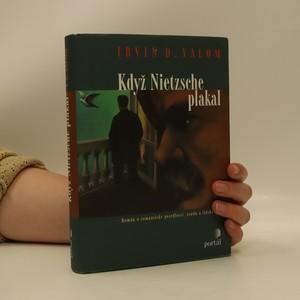 náhled knihy - Když Nietzsche plakal : román o romantické posedlosti, osudu a lidské vůli