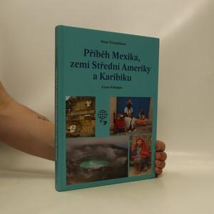 náhled knihy - Příběh Mexika, zemí Střední Ameriky a Karibiku : cesto-faktopis