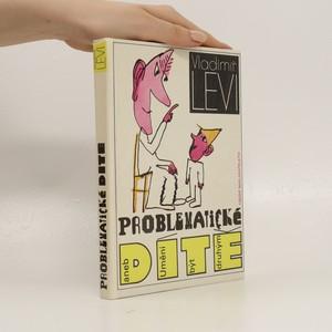 náhled knihy - Problematické dítě, aneb Umění být druhým