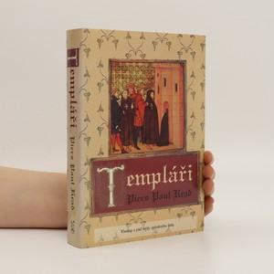 náhled knihy - Templáři. Vzestup a pád mýty opředeného řádu