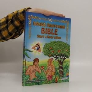 náhled knihy - Dětská ilustrovaná bible : Starý a Nový zákon