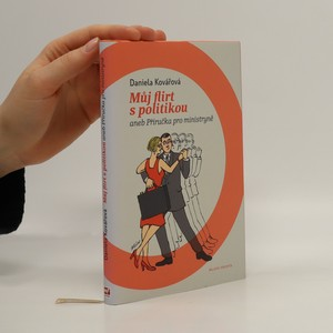náhled knihy - Můj flirt s politikou, aneb, Příručka pro ministryně