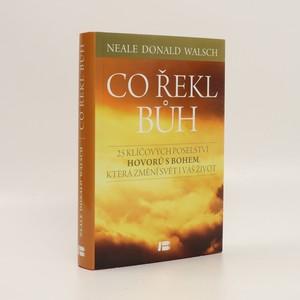 náhled knihy - Co řekl Bůh : 25 klíčových poselství Hovorů s Bohem, která změní svět i váš život