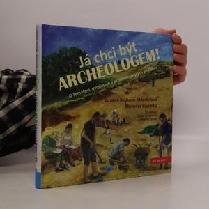náhled knihy - Já chci být archeologem!