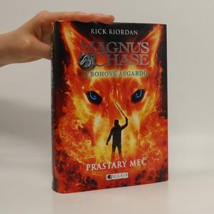 náhled knihy - Magnus Chase a bohové Ásgardu. Prastarý meč