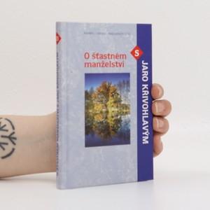 náhled knihy - O šťastném manželství s Jaro Křivohlavým