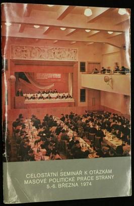 náhled knihy - Celostátní seminář k otázkám masové politické práce strany 5.-6.března 1974