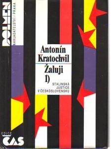 náhled knihy - Žaluji 1. Stalinská justice v Československu