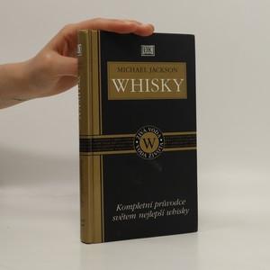 náhled knihy - Whisky : kompletní průvodce světem nejlepší whisky