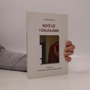 náhled knihy - Když už i dalajlama. Fejetony o době, duši, mozku a jiném myšlení