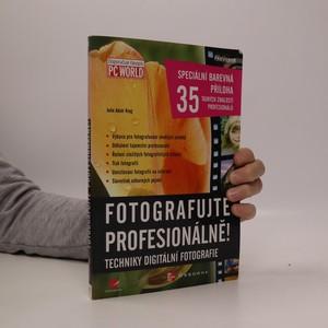 náhled knihy - Fotografujte profesionálně! : techniky digitální fotografie