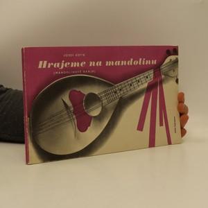 náhled knihy - Hrajeme na mandolinu : mandolinové banjo