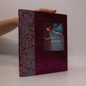 náhled knihy - Tajná řeč snů : ilustrovaný klíč k tajemství nevědomí