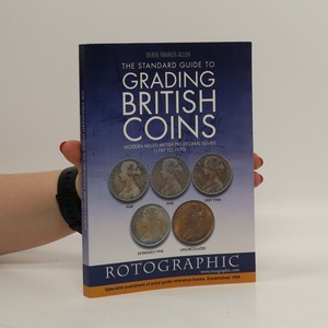 náhled knihy - The standard guide to grading British coins : modern milled pre-decimal issues (1797-1970)