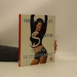 náhled knihy - S-faktor : cvičení se striptérkou : objevte v sobě smyslnou bytost