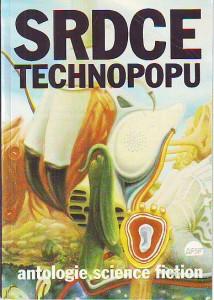 Srdce technopopu. Antologie science fiction