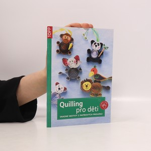 náhled knihy - Quilling pro děti : Snadné motivy z papírových proužků