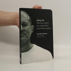náhled knihy - Jony Ive - Génius stojící za nejlepšími produkty Apple