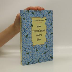 náhled knihy - Moje vzpomínková dobrá jitra (se záložkou)