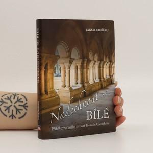 náhled knihy - Nadechnout se bílé : příběh ztraceného kázání Tomáše Akvinského