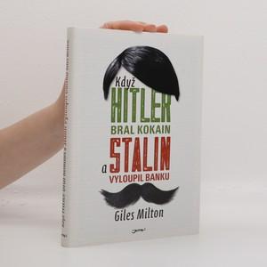 náhled knihy - Když Hitler bral kokain a Stalin vyloupil banku