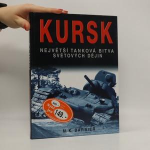 náhled knihy - Kursk : největší tanková bitva světových dějin