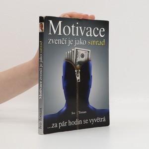 náhled knihy - Motivace zvenčí je jako smrad...za pár hodin se vyvětrá (špinavá ořízka)