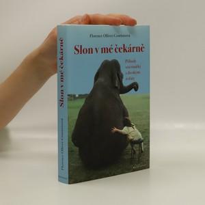 náhled knihy - Slon v mé čekárně : příhody veterinářky s divokými zvířaty