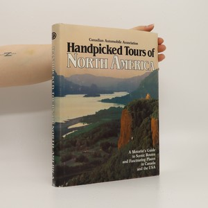 náhled knihy - Handpicked Tours of North America. A Motorist's Guide to Scenic Routes and Fascinating Places in Canada and the USA