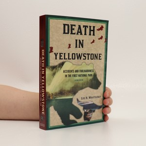 náhled knihy - Death in Yellowstone : accidents and foolhardiness in the first national park