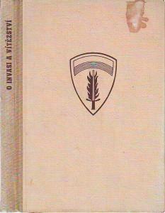 náhled knihy - O invasi a vítězství. Hlášení hlavního velitele sboru náčelníků štábů anglo-amerických branných sil o operacích spojeneckého expedičního vojska v Evropě od 6. 6. 1944 do 8. 5. 1945