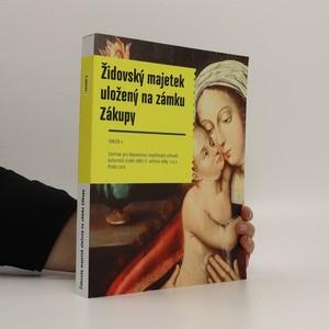 náhled knihy - Židovský majetek uložený na zámku Zákupy