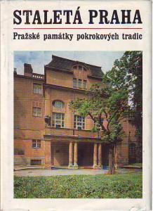 náhled knihy - Staletá Praha. Pražské památky pokrokových tradic
